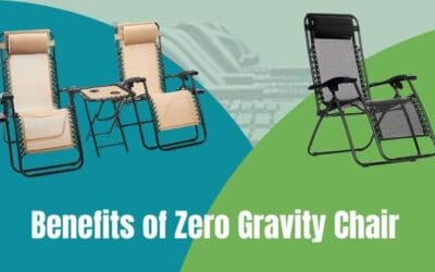 Benefits of Zero Gravity Chair | A Step By Step Guide