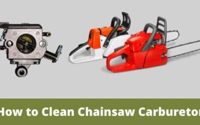 How to Clean A Chainsaw Carburetor